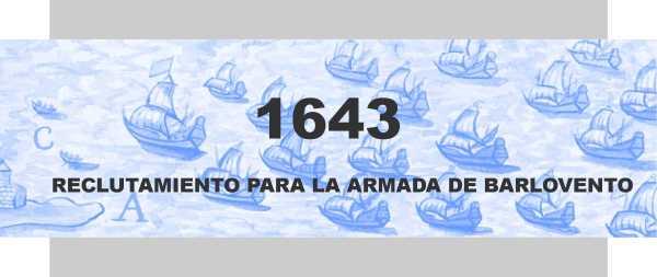 1643: Reclutamiento para la Armada de Barlovento en la Nueva Veracruz.